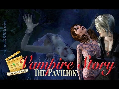 THE PAVILION - Vampire story - Masters 1st Place Award - SIFF Fall 2012 - Sims 3 Machinima