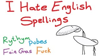 Why I *HATE* English Spellings (+Extra Deleted Scenes At End)