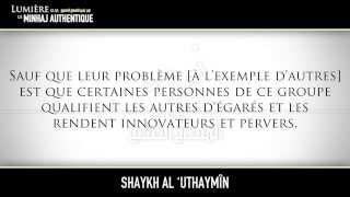 Le problème des Salafi... - Shaykh Al 'Uthaymîn (رحمه الله)