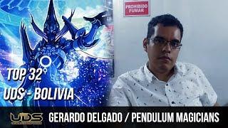 Pendulum Magicians / Gerardo Delgado - Top 32 UDS Bolivia / Marzo 2018