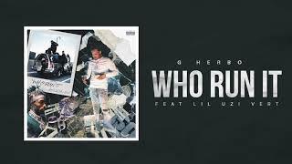 G Herbo - Who Run It (Remix) [feat. Lil Uzi Vert] (Official Audio)