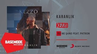Kezzo feat. Patron - Bu Ne Şans | Official Audio