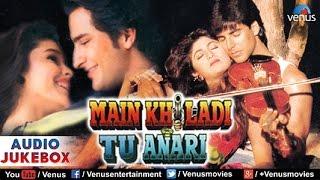 Main Khiladi Tu Anari Audio Jukebox | Akshay Kumar, Saif Ali Khan, Shilpa Shetty |