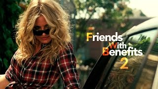 Friends with Benefits 2 Trailer 2018 HD