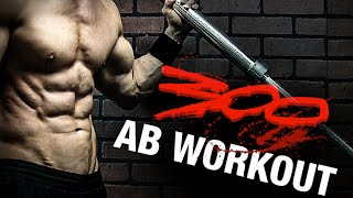 "The ""300"" Workout for Abs (OFFICIAL!)"