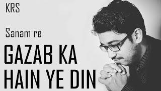 Gazab Ka Hain Yeh Din Karaoke | SANAM RE |ARIJIT SINGH AMAAL MALLIK | KRS