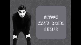 ZAYN- BeFoUr (Lyrics)