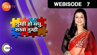 Tumhi Ho Bandhu Sakha Tumhi - Episode 7  - May 19, 2015 - Webisode