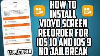 How To Install Vidyo Screen Recorder For iOS 10 & iOS 9 (No Jailbreak) iPhone,iPad,iPod