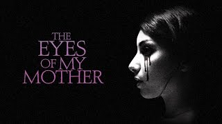 The Eyes Of My Mother - Official Trailer