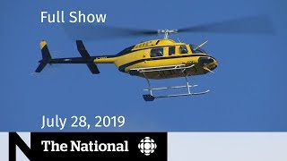 The National for July 28, 2019 — Search for Fugitives, Festival Pot Spot, Muslims on Screen