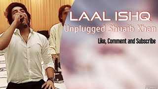 Laal ishq Unplugged Version By Shuaib Khan