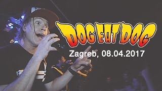 DOG EAT DOG - Live in Zagreb / Croatia, 08.04.2017 (FULL SET)