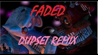 (SFM FNAF)FADED DUPSET REMIX