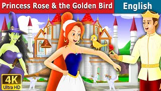Princess Rose and the Golden Bird in English | Fairy Tales in English | English Fairy Tales