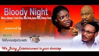 Bloody Night      -       2014  Nigeria Nollywood Movie