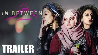 In Between Official UK Trailer