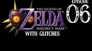 The Legend of Zelda: Majora's Mask With Glitches - Part 6: Goronless Goht