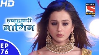 Icchapyaari Naagin - इच्छाप्यारी नागिन - Episode 76 - 10th January, 2017