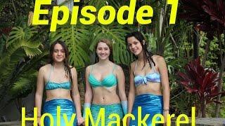 Season 1 Episode 1: Holy Mackerel