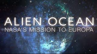 Alien Ocean: NASA's Mission to Europa