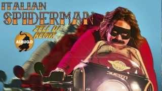 ITALIAN SPIDERMAN ZELL DJ REMIX