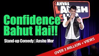 Confidence Bahut Hai | Stand Up Comedy by Anshu Mor