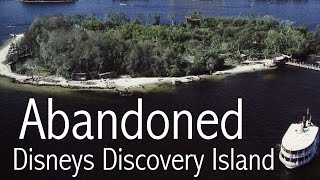 Abandoned - Disneys Discovery Island (ORIGINAL)