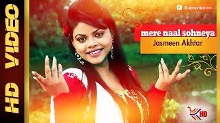 Jasmeen Akhtar | Mere Naal Sohneya | Masti 2015 | Latest Punjabi Song 2015 | Official Full Video HD