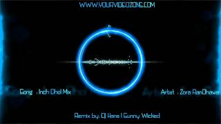 INCH  DHOL REMIX - Zora Randhawa - Dr. Zeus Ft. Fateh || DHOL REMIX