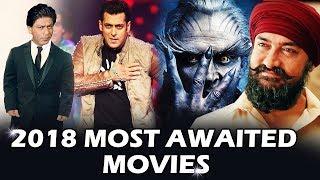 2018 Most Awaited Films Of Salman, Shahrukh, Aamir, Akshay