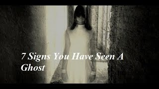 7 Signs You Have Seen A Ghost