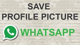How to download Whatsapp profile picture