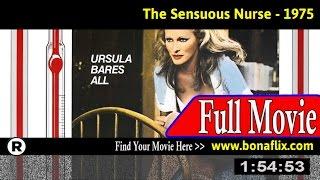 Watch: The Sensuous Nurse (1975) Full Movie Online