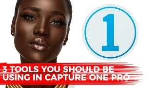 3 Tools You Should Be Using In Capture One Pro