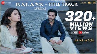 Kalank Title Track - Lyrical | Alia Bhatt , Varun Dhawan | Arijit Singh | Pritam| Amitabh