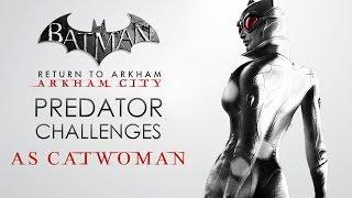 Batman: Return to Arkham – Arkham City – Predator Challenge Maps (As Catwoman)