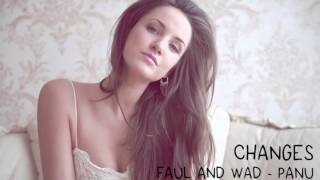 Changes - Faul And Wad & Panu