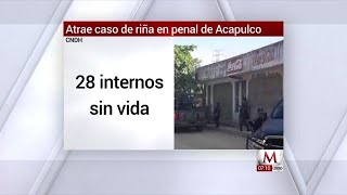 CNDH atrae caso de riña en penal de Acapulco