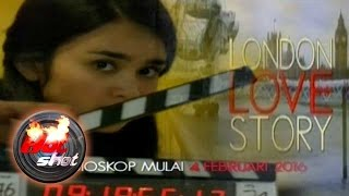 Jelang Penayangan Film London Love Story - Hot Shot 03 Januari 2016