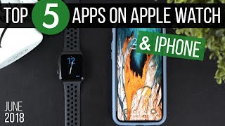 5 Useful Apps for Apple Watch and iPhone | May 2018