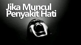 Jika Muncul Penyakit Hati - Ustadz Maududi Abdullah, Lc