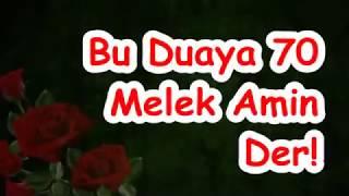 Bu Duaya 70 Melek Amin Der!