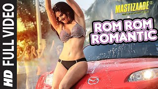 Rom Rom Romantic FULL VIDEO SONG | Mastizaade | Sunny Leone, Tusshar Kapoor, Vir Das | T-Series