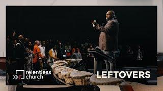 Leftovers |  Pastor John Gray