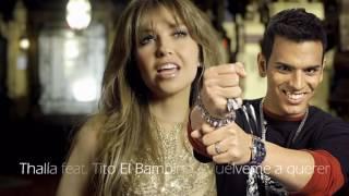 Tito El Bambino Ft Thalia- Vuelveme A Querer