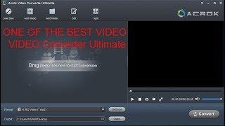 Acrok Video Converter Ultimate 2018