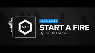 Cult To Follow - Start A Fire [HD]