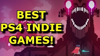 TOP 10 Must Play PS4 Indie Games!