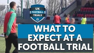 UK Football Trials Official - What to expect at a Football Trial - Highlights 2015